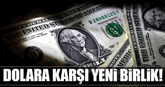 Dolara karşı yeni birlik kuruluyor